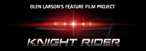 knight rider - glen larson's feature film project